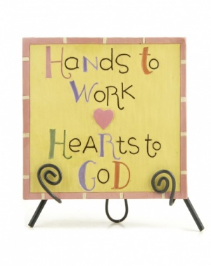 Hands to Work Hearts to God Plaque on Easel
