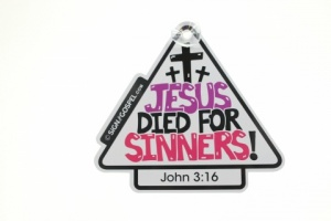 Jesus Died For Sinners - Car Sign
