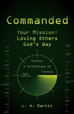 Commanded - Your Mission - Loving Others God's Way