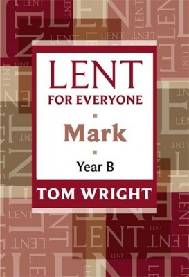 Mark - Year B - Lent for Everyone