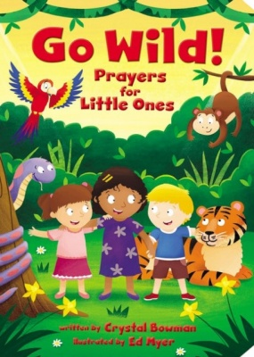 Go Wild Prayers For Little Ones