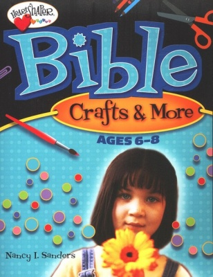 Bible Crafts & More - Ages 6 - 8