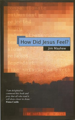 How Did Jesus Feel?