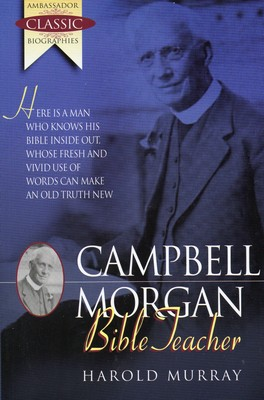 Campbell Morgan Bible Teacher
