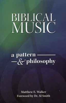 Biblical Music - A Pattern & Philosophy