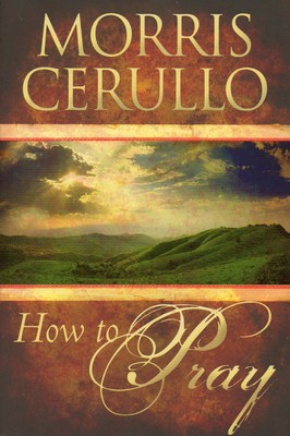 How to Pray (M. Cerullo)