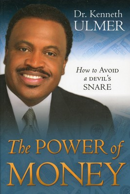 Power Of Money: How to Avoid a Devil's Snare