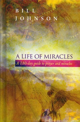 Life of Miracles 180-Day Guide to Prayer and Miracles