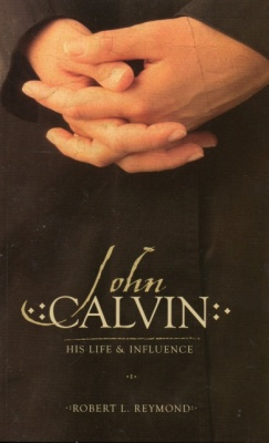 John Calvin: His Life & Influence