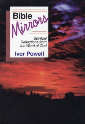 Bible Mirrors: Spiritual Reflections from the Word of God