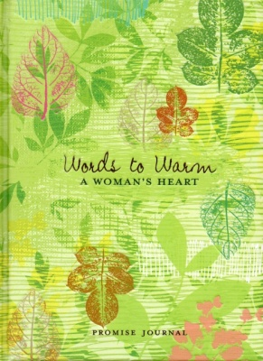 Words to Warm A Woman's Heart - Promise Journal