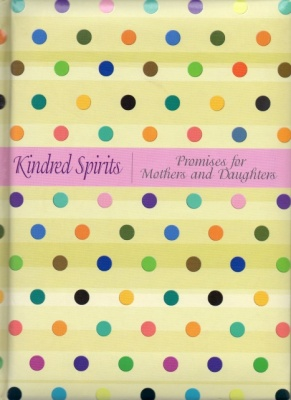 Kindred Spirits Journal - Promises for Mothers & Daughters