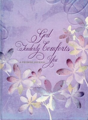 God Tenderly Comforts you- A Promise Journal