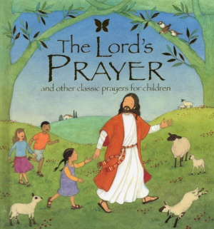 Lord's Prayer and Other Classic Prayers for Children