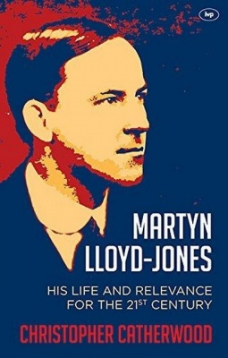 Martyn Lloyd-Jones - His Life & Relevance for the 21st Century