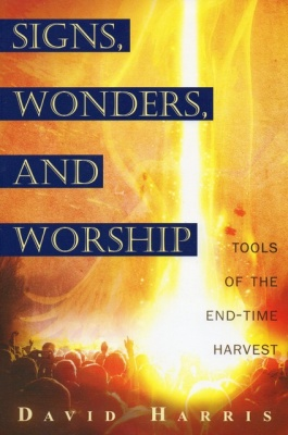 Signs,  Wonders And Worship