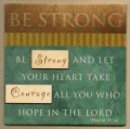 BE STRONG - Easel Fridge Magnet