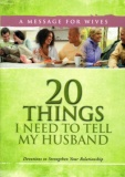 20 Things I Need to Tell My Husband