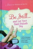 Be Still... and Let Your Nail Polish Dry