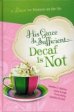 His Grace Is Sufficient... Decaf Is Not