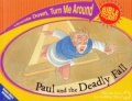 Paul and the Deadly Fall/Paul's Great Escape