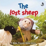 Bible Friends The Lost Sheep- A Bible Story