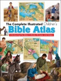 Complete Illustrated Children's Bible Atlas