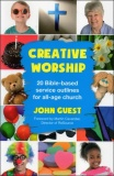 Creative Worship-20 Bible-based service outlines for all-age church