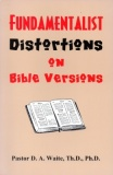 Fundamentalist Distortions on Bible Versions