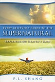 Every Believer's Guide to the Supernatural