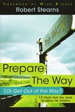 Prepare The Way (Or Get Out of the Way!)