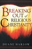 Breaking Out of Religious Christianity