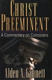 Christ Preeminent - A Commentary on Colossians