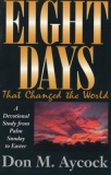 Eight Days That Changed the World
