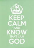 Keep Calm and Know That I Am God - Greetings Card (Lime Green)